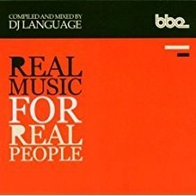 Real Music for Real People = DJ Language mixed (Click for track listing)