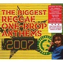 The Biggest Reggae One-Drop Anthems 2007