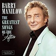 Barry Manilow – The Greatest Songs of the Fifties