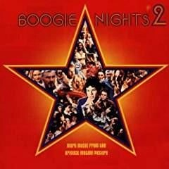 Boogie Nights 2 – More Music From the Original Motion Picture (Click for track listing)