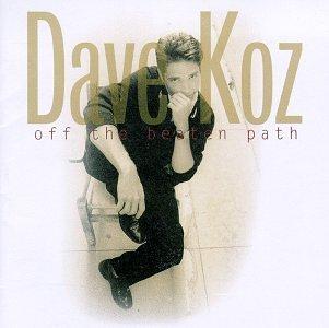 Dave Koz – Off The Beaten Path