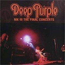 Deep Purple – MK III – Final Concerts (2 CDs)