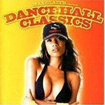 Dancehall Classics – Max Glazer presents Dancehall Classics