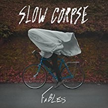 Slow Corpse – Fables (Sealed)