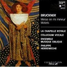 Bruckner – Messe en mi mineur – Motets – La Chapelle Royale – Ensemble Musique Oblique – Philippe Herreweghe