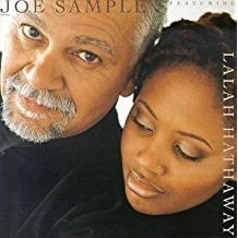 Joe Sample and Lalah Hathaway -The Song Lives On
