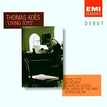 Thomas Ades – Living Toys