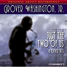 Grover Washington Jr. – Just The Two Of Us & Other Hits