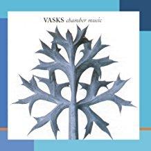 Vasks – Chamber Music