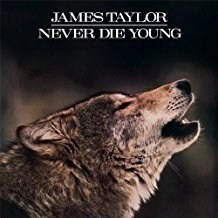 James Taylor – Never Die Young