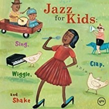 Jazz For Kids – Sing, Clap, Wiggle and Shake