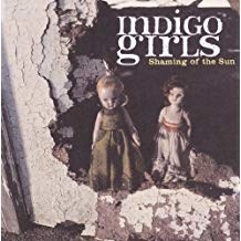 Indigo Girls – Shaming Of The Sun
