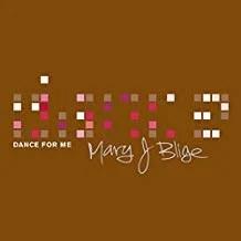 Mary J. Blige – Dance For Me