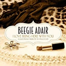 Beegie Adair – I Love Being Here With You – A Jazz Piano Tribute To Peggy Lee
