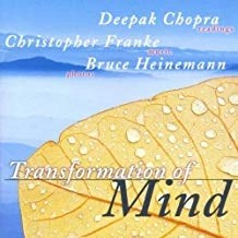 Deepak Chopra and Christopher Franke – Transformation Of Mind