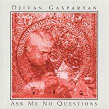 Djivan Gasparyan – Ask Me No Questions