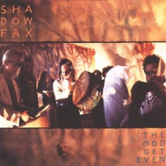 Shadowfax – The Odd Get Even