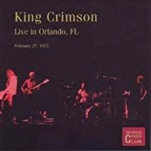 King Crimson – Live in Orlando, FL 1972 (2 CDs)