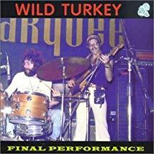Wild Turkey – Final Performance