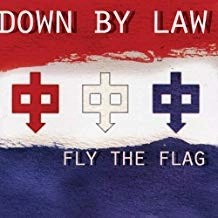 Down By Law – Fly The Flag