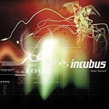 Incubus – Make Yourself