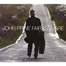 John Prine – Fair & Square