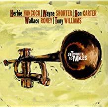 A Tribute to Miles – Herbie Hancock, Wayne Shorter, Ron Carter, etc.