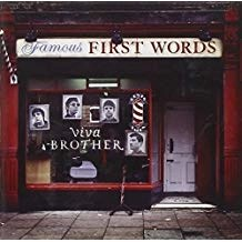 Viva Brother – Famous First Words