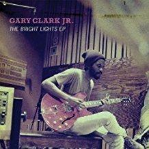 Gary Clark Jr. – The Bright Lights 4T EP