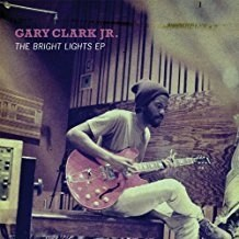 Gary Clark Jr. – The Bright Lights 4T EP