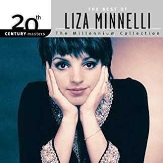 Liza Minnelli – 20th Century Masters – The Millennium Collection
