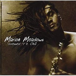 Marion Meadows – Dressed To Chill