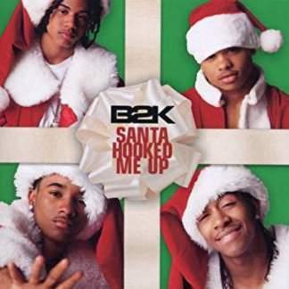 B2K – Santa Hooked Me Up