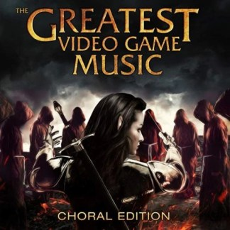The Greatest Video Game Music – Choral Edition (Click for track listing)