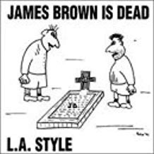 L.A. Style – James Brown Is Dead