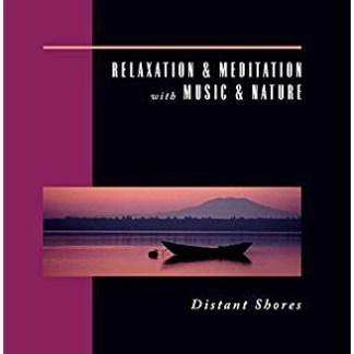 Relaxation & Meditation with Music & Nature: Distant Shores