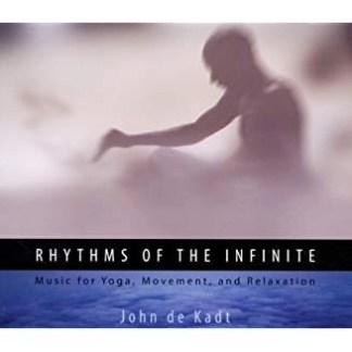 John De Kadt – Rhythms of The Infinite – Music for Yoga, Movement & Relaxation