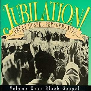 Jubilation! Great Gospel Performances, Vol. 1 – Black Gospel (Click for track listing)