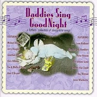 Daddies Sing Good Night (Click for track listing)