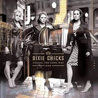 Dixie Chicks – Taking The Long Way