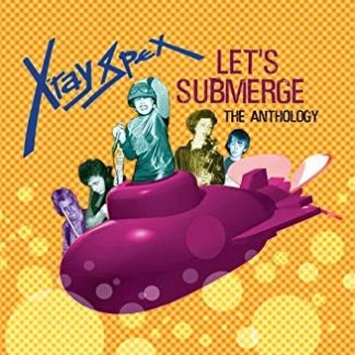 X-Ray Spex – Let's Submerge – The Anthology (2 CDs)