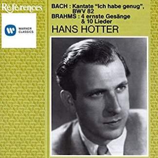 Bach Kantate 'Ich Habe Genug'; Brahms – 4 Ernste Gesange, etc. – Hans Hotter  & 10 Lieder