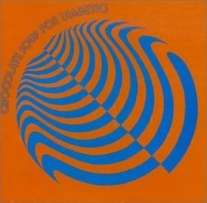 Chocolate Soup for Diabetics Volume 4 (60s Psych CD) (Click for track listing)