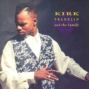 Kirk Franklin & the Family – Kirk Franklin & the Family