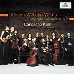 Johann Wilhelm Wilms – Symphonien Nos. 6 & 7 – Concerto Koln