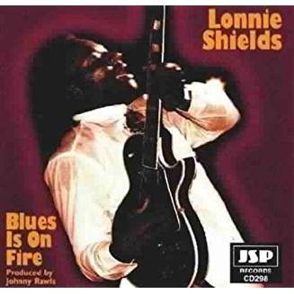 Lonnie Shields – Blues Is On Fire