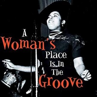 A Woman's Place Is In The Groove – Various Artists