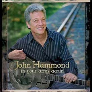 John Hammond – In Your Arms Again