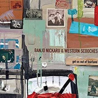 Banjo Nickaru & Western Scooches – Get Us Out Of Fearland