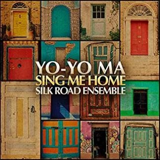Yo-Yo Ma – Sing Me Home – Silk Road Ensemble